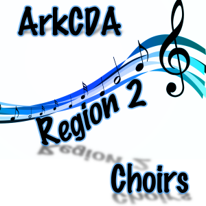 ArkCDA Region 2 All-Region Choirs