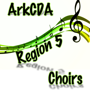 ArkCDA Region 5 All-Region Choirs