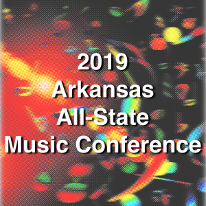 2019 Arkansas All-State Music Conference