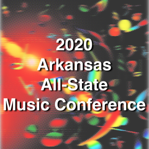 2020 Arkansas All-State Music Conference